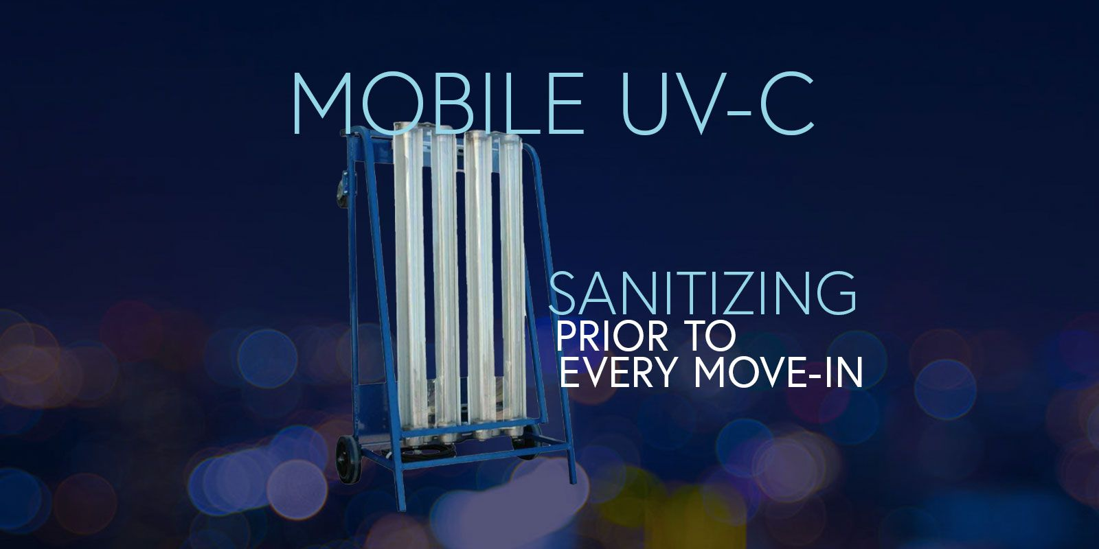 Mobile UV-C Sanatizing prior to every move-in